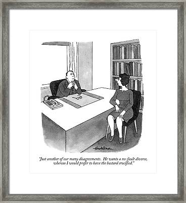 Just Another Of Our Many Disagreements.  He Wants Framed Print by J.B. Handelsman