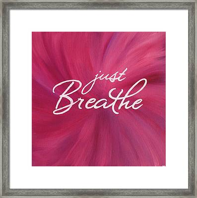 Just Breathe - Pink Framed Print by Michelle Eshleman