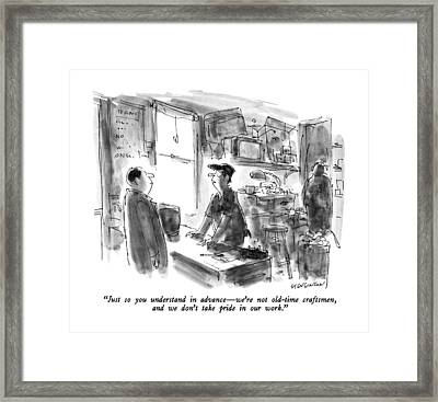Just So You Understand In Advance - We're Framed Print by James Stevenson