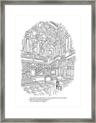 Just Think! Every Book That's Ever Been Published Framed Print
