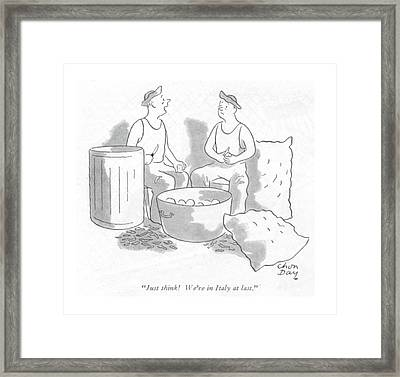 Just Think! We're In Italy At Last Framed Print by Chon Day
