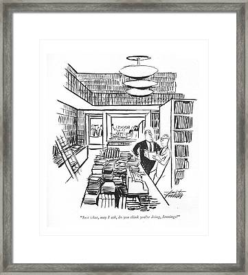 Just What, May I Ask, Do You Think You're Doing Framed Print by Mischa Richter