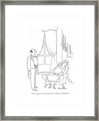 Just Whom Do You Think You're Talking Framed Print