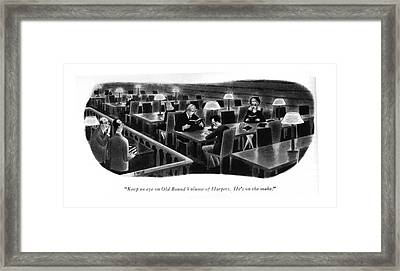 Keep An Eye On Old Bound Volume Of Harpers. He's Framed Print by Richard Taylor