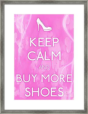 Keep Calm And Buy More Shoes Framed Print by Daryl Macintyre