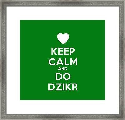 Keep Calm And Do Dzikr Framed Print