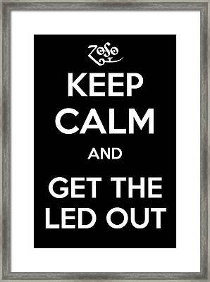 Keep Calm And Get The Led Out Framed Print