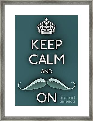 Keep Calm And Mustache On Framed Print by Daryl Macintyre