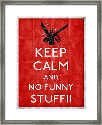 Keep Calm And No Funny Stuff Red Framed Print