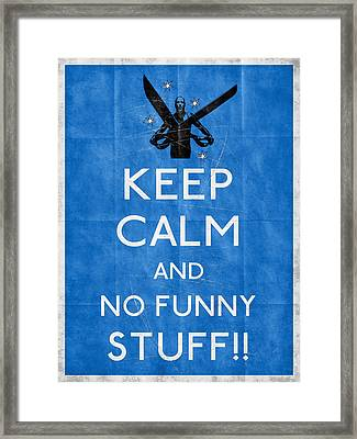 Keep Calm And No Funny Stuff Vtg B Framed Print