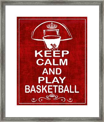 Keep Calm And Play Basketball Framed Print by Daryl Macintyre