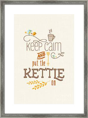 Keep Calm And Put The Kettle On Framed Print