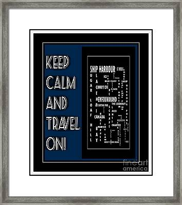 Keep Calm And Travel On Ship Harbour Framed Print