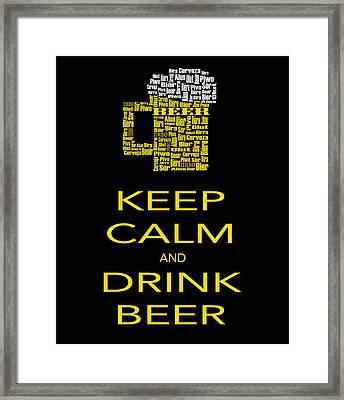 Keep Calm Drink Beer Framed Print by Shirley Radabaugh