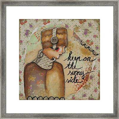 Keep On The Sunny Side Inspirational Art Framed Print