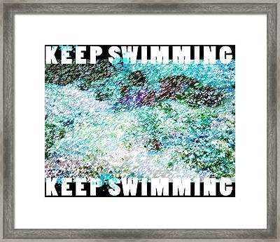 Keep Swimming  Framed Print by John Fish