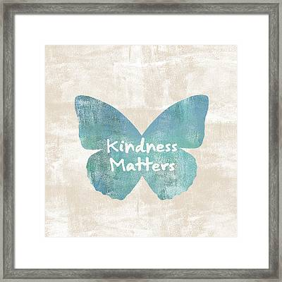 Kindness Matters Butterfly Framed Print