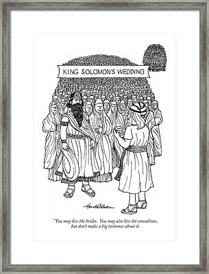 King Solomon's Wedding You May Kiss The Brides Framed Print by J.B. Handelsman