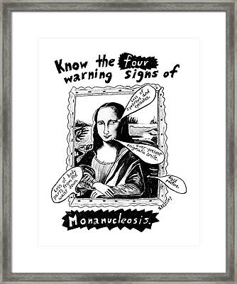 Know The Four Warning Signs Of Monanucleosis Framed Print by Stephanie Skalisk