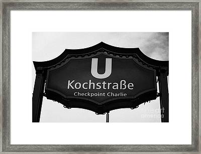 Kochstrasse U-bahn Station Sign Checkpoint Charlie Berlin Germany Framed Print by Joe Fox