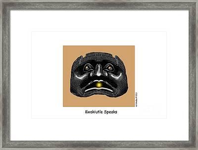 Kwakiutl Speaks Framed Print