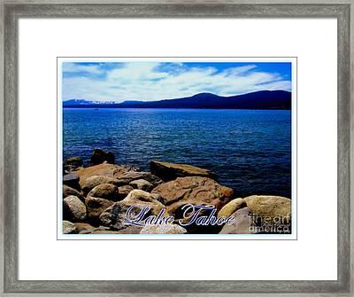 Lake Tahoe Magic Framed Print by Bobbee Rickard
