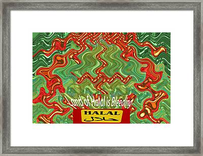 Land Of Halal Is Bleeding  Political Emotional Humanitarian Global Terrorism Religious Activism  Ara Framed Print by Navin Joshi
