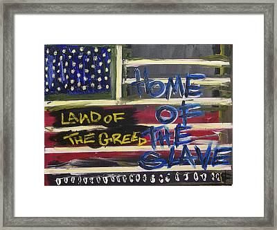 Land Of The Greed Home Of The Slave Framed Print by Kamoni Khem