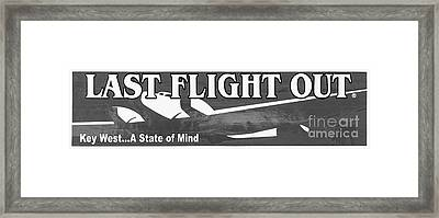 Last Flight Out A Key West State Of Mind - Black And White - Pan Framed Print by Ian Monk