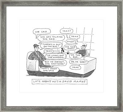 Late Night With David Mamet Framed Print by Mick Stevens