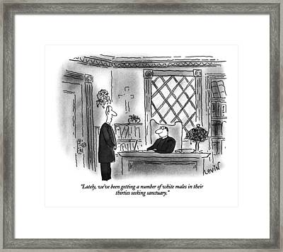 Lately,we've Been Getting A Number Of White Males Framed Print by Arnie Levin