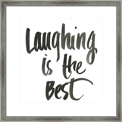 Laughing Is The Best Framed Print by South Social Studio