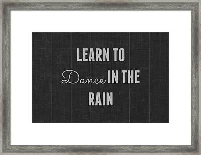 Learn To Dance In The Rain Framed Print