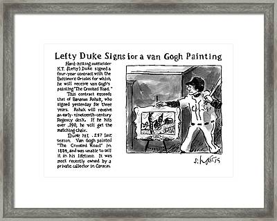 Lefty Duke Signs For A Van Gogh Painting Framed Print by Sidney Harris