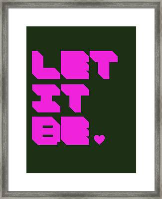 Let It Be 2 Framed Print by Naxart Studio