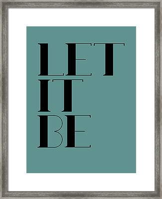 Let It Be Poster  Blue Framed Print by Naxart Studio