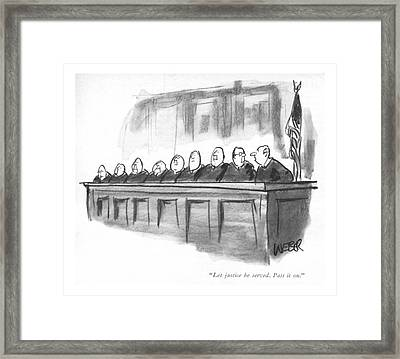 Let Justice Be Served. Pass It On Framed Print by Robert Weber