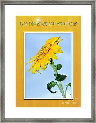 Let Me Brighten Your Day Framed Print by Kaye Menner