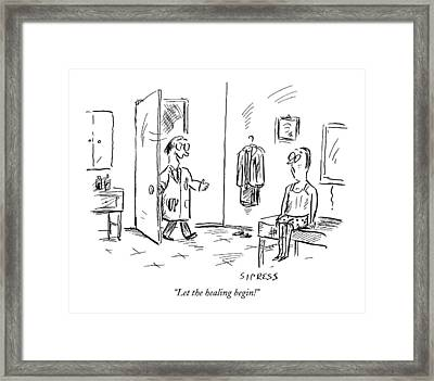 Let The Healing Begin! Framed Print by David Sipress