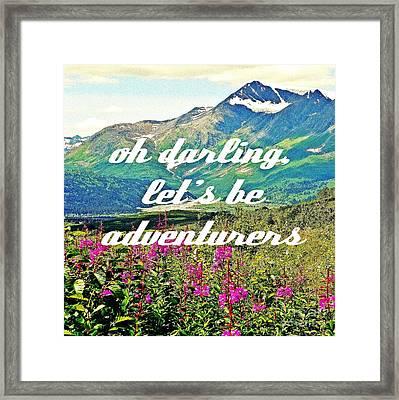 Let's Be Adventurers Framed Print