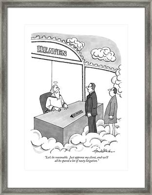 Let's Be Reasonable.  Just Approve My Client Framed Print