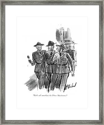 Let's Call Ourselves The Three Musketeers Framed Print by Perry Barlow