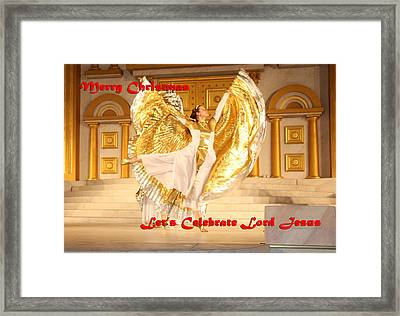 Let's Celebrate Lord Jesus4 Framed Print by Terry Wallace