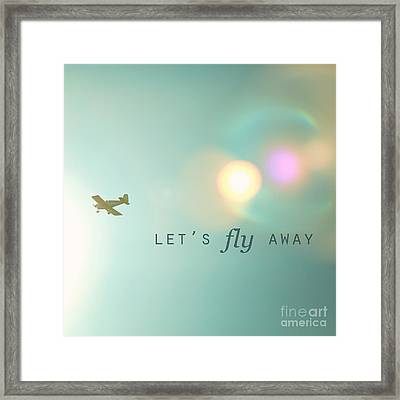 Let's Fly Away Framed Print by Kim Fearheiley