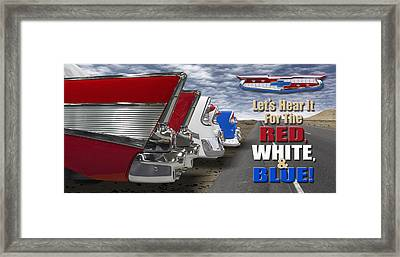 Lets Hear It For The Red White And Blue Framed Print