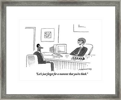 Let's Just Forget For A Moment That You're Black Framed Print by Mick Stevens