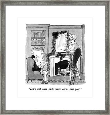 Let's Not Send Each Other Cards This Year Framed Print