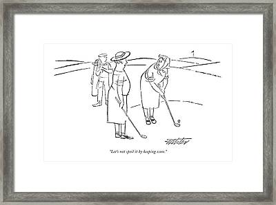 Let's Not Spoil It By Keeping Score Framed Print by Mischa Richter