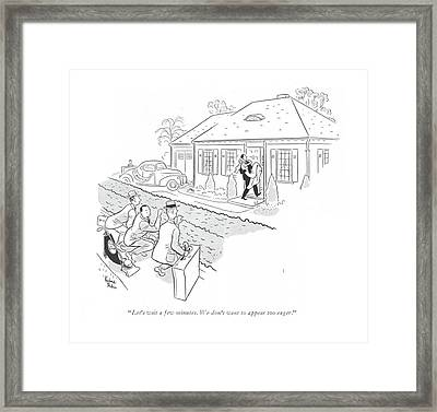 Let's Wait A Few Minutes. We Don't Want To Appear Framed Print by Richard Decker