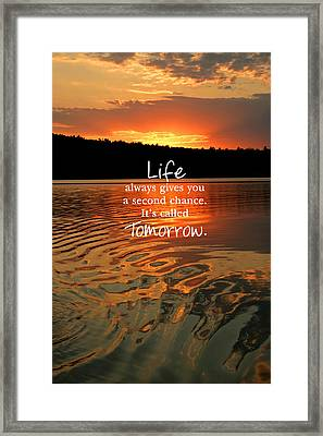 Life Always Gives You A Second Chance Framed Print